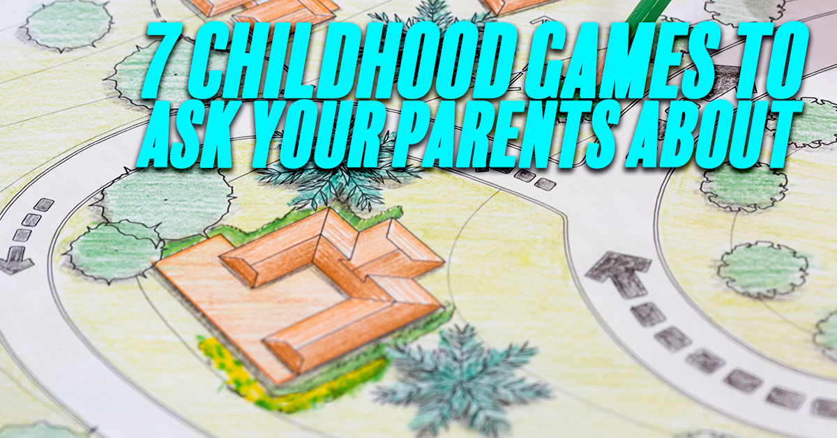 Fun-7-Childhood-Games-to-Ask-Your-Parents-About_